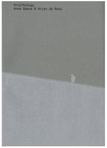 Anne Greene, Arjan de Nooy - Design Jeremy Jansen: Ornithology ISBN 978-90-6906-049-1 Dieses Buch schliesst mehrere Lücken in der Vogelforschung. Serien verraten allgemeine Prinzipien - die Grenze zwischen Seriosität und Ironie verschwimmt auf konstruktive Weise und ästhetische Erkenntnis gedeiht. (Auszug: Katalog Buchstiftung)