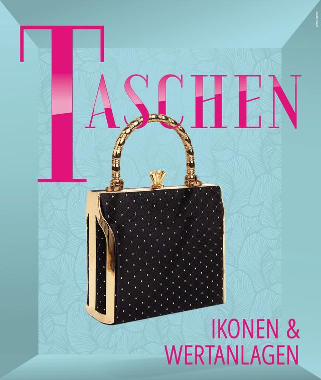 Taschen – Ikonen und Wertanlagen: Basel vom 19.10.2019 bis 05.04.2020
