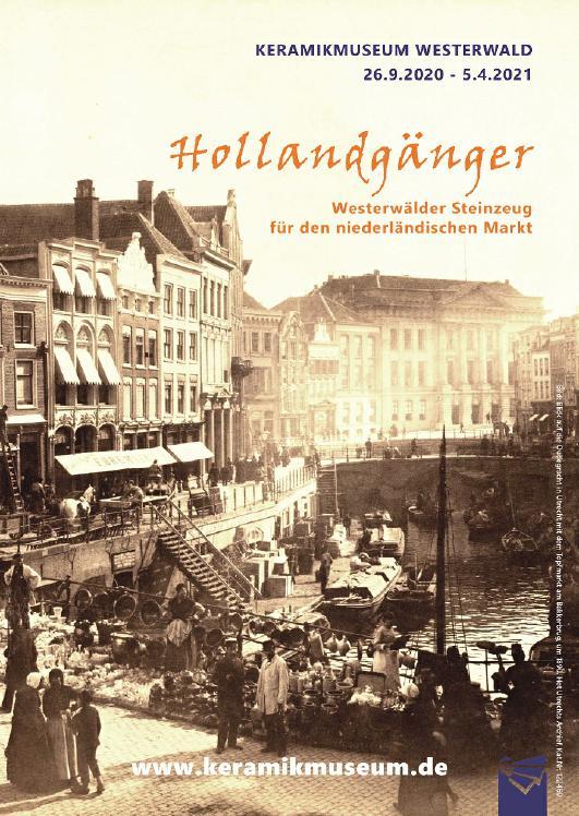 Hollandgänger – Westerwälder Steinzeug für den niederländischen Markt: Höhr-Grenzhausen vom 26.09.2020 bis zum 04.05.2021